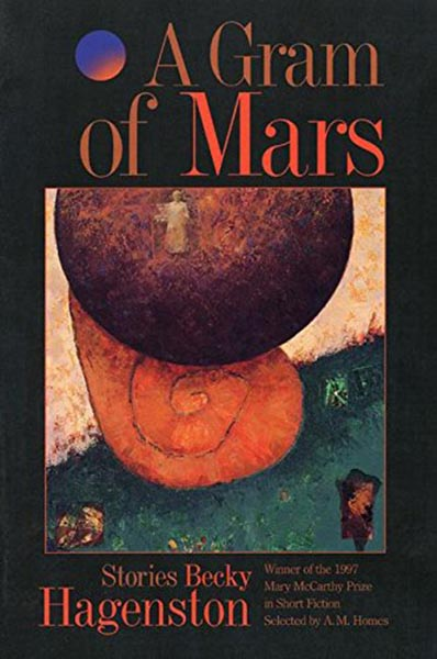 A Gram of Mars: stories by Becky Hagenston