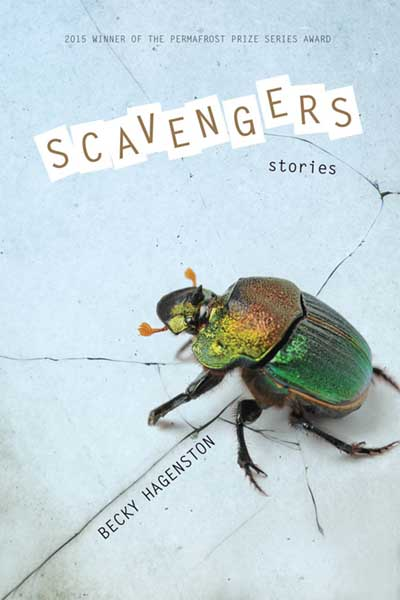 Scavengers: Stories by Becky Hagenston