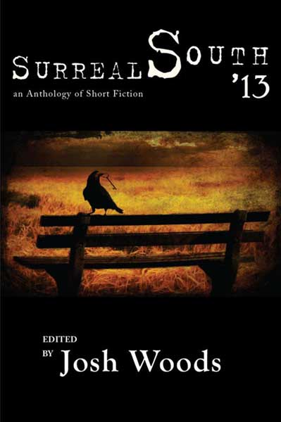 Surreal South 13: an anthology of short fiction